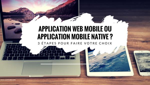 comment-faire-votre-choix-type-application-mobile-web-native