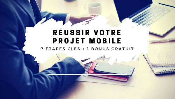 reussir-projet-mobile-7-etapes-cles