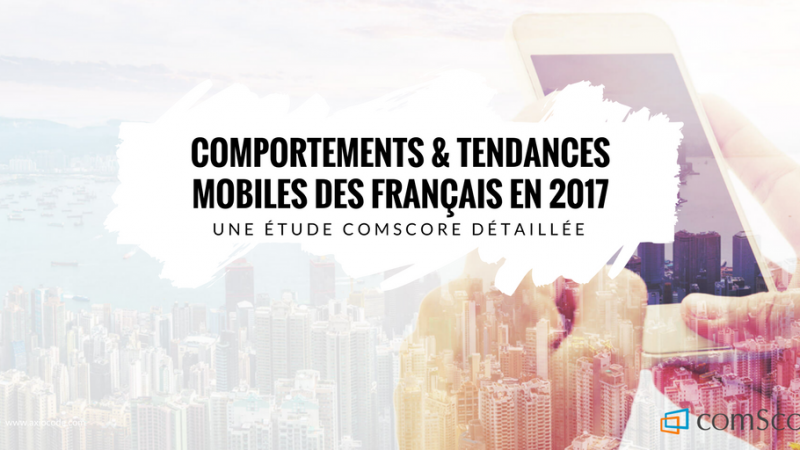 etude-global-report-comscore-mobile-comportement-tendances