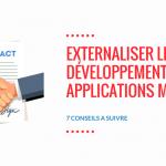 7 Conseils pour Externaliser le Développement de vos Applications Mobiles