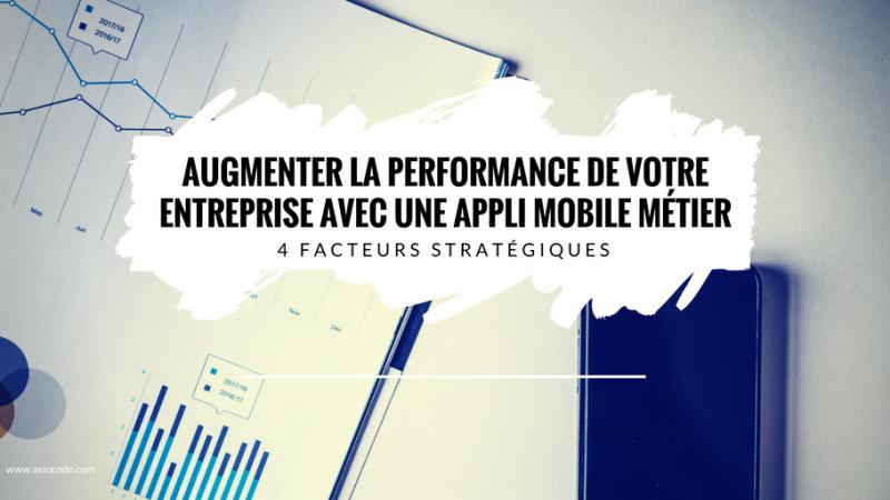 performance-entreprise-application-mobile-metier-4-facteurs-strategiques