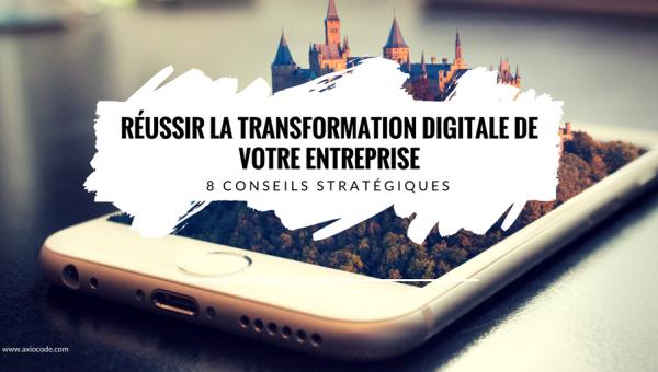 reussir-transformation-digitale-8-conseils-strategiques