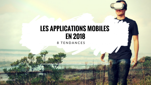 8-tendances-applications-mobiles-2018