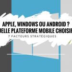 apple-android-windows-plateforme-mobile-store-applications-choisir-7-facteurs