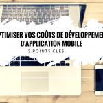 3 Points Clés pour Optimiser vos Coûts de Développement d'Application Mobile