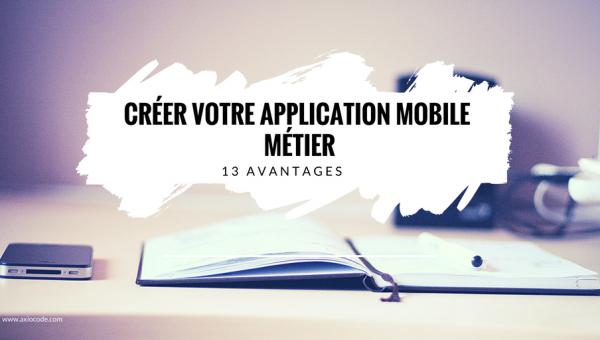 creer-application-mobile-metier-avantages
