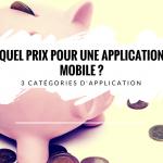 Quel prix pour une application mobile ?