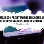Un bon timing pour un projet mobile réussi ! Les 8 étapes clés
