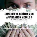 Les 5 facteurs clés pour définir votre budget d'application mobile