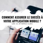 Comment créer une application mobile à succès ?