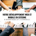 8 avantages d'externaliser votre développement web et mobile + 3 conseils