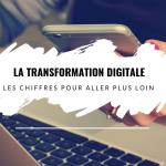 La transformation digitale, les chiffres pour aller plus loin