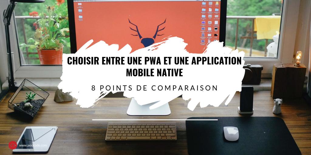 Choisir entre application native et PWA